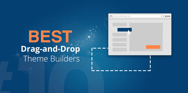 30+ Best Drag And Drop WordPress Themes Builders Compared • 2018