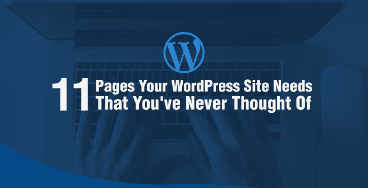 11 Pages WordPress Site Needs That You've Never Thought Of