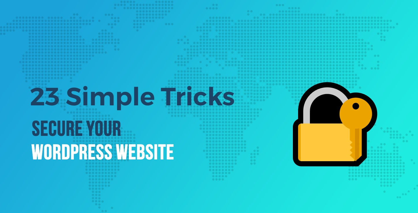 Secure Your WordPress Website in 2018: 23 Simple Tricks