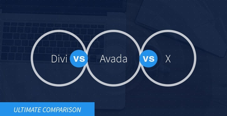 Divi vs Avada vs X Theme: Ultimate Comparison (2019) | CodeinWP