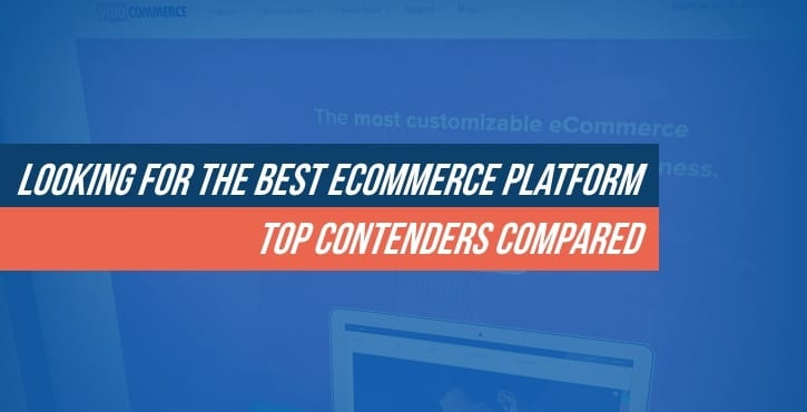 4 Best eCommerce Platforms Compared (Updated for 2019)