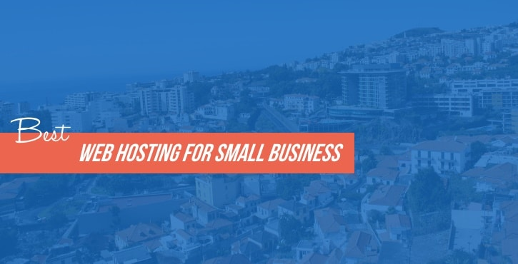 3 Best Web Hosting For Small Business (Updated For 2019)