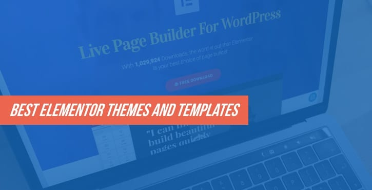 30+ Best Elementor Themes and Templates for 2018