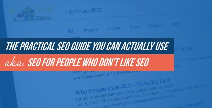The Practical SEO Guide You Can Actually Use