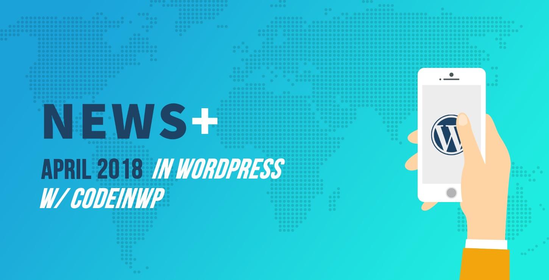 April 2018 WordPress News