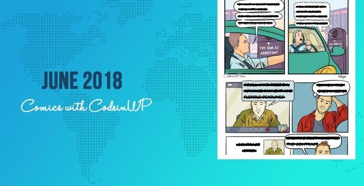 June 2018 Comics with CodeinWP: GDPR, Artificial Intelligence, WordPress Plugins Gone Wrong, Hiring Traps