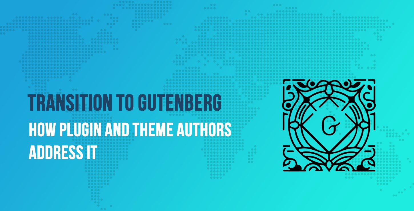 Build for Gutenberg: How Plugin and Theme Authors Are Addressing the Transition