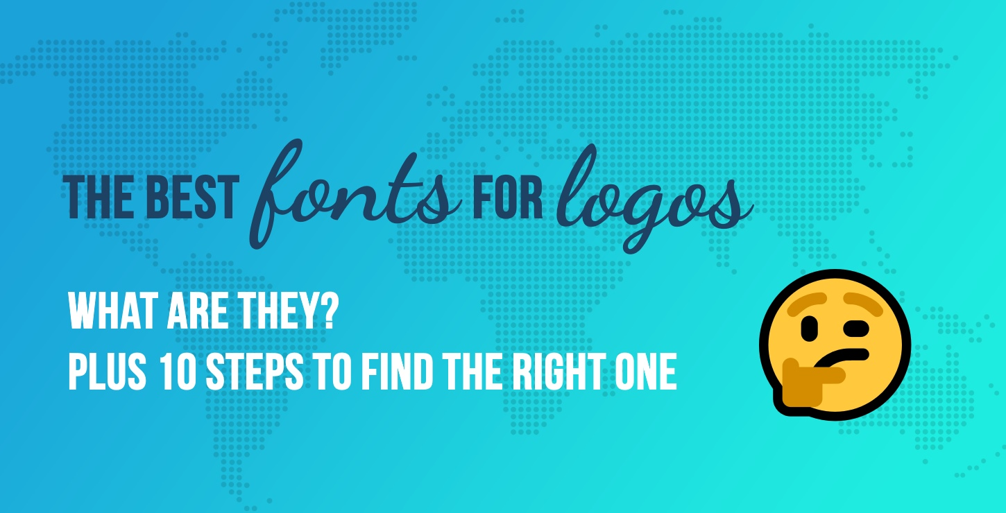 What Are the Best Fonts for Logos? 10 Steps to Find the Perfect One