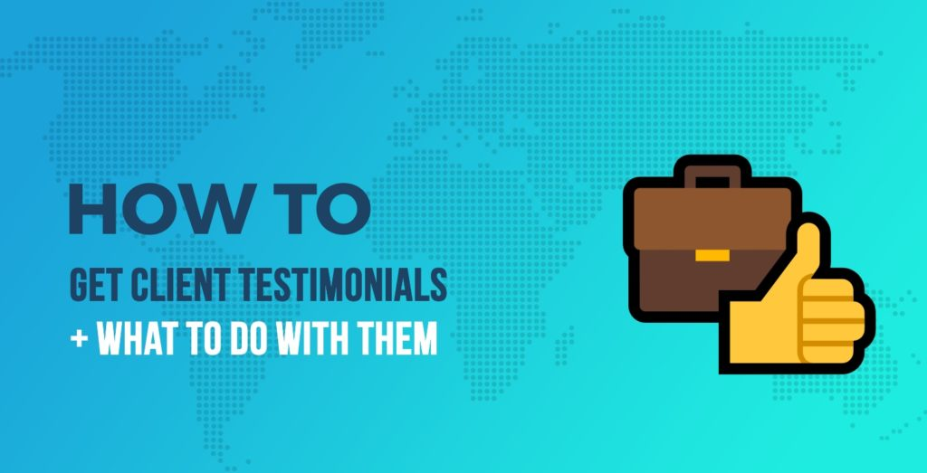 How to Get Client Testimonials, and What to Do With Them