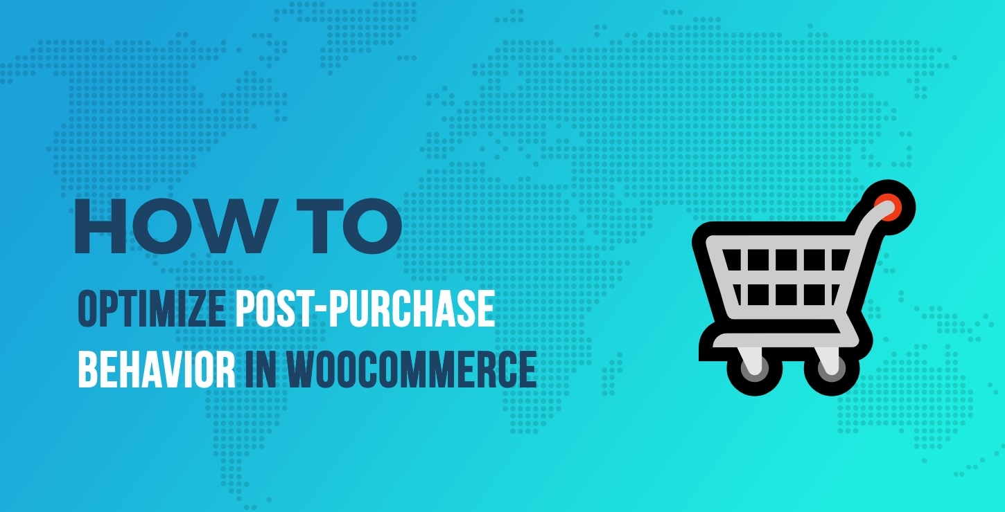 Post-Purchase Behavior in WooCommerce