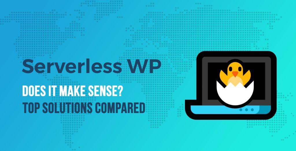 "Does Serverless WordPress Make Sense? Shifter vs HardyPress – Top ""Headless"" WordPress Hosting Options Compared"