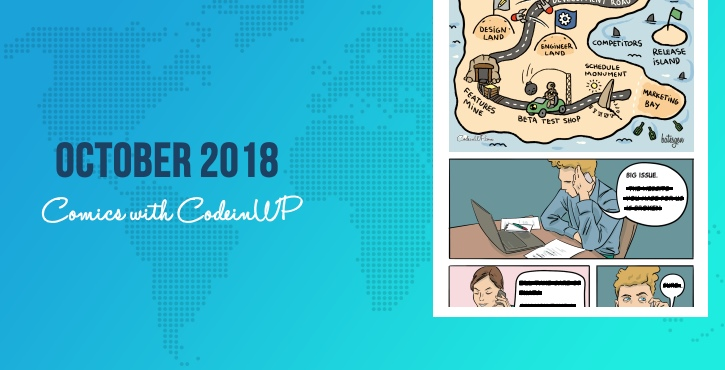 October 2018 Comics w/ CodeinWP…#Product #Bugs #Hardware
