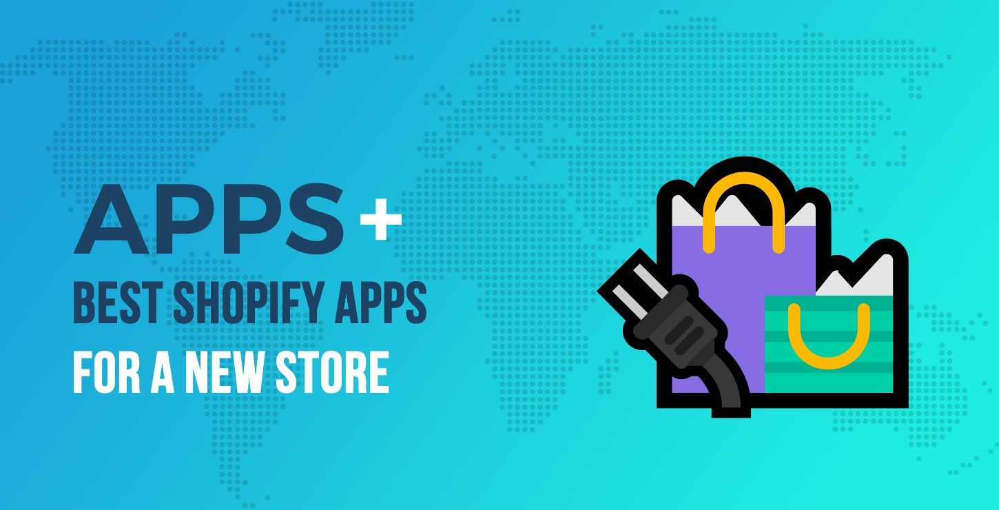 10 of the Best Shopify Apps for a Brand-New Store