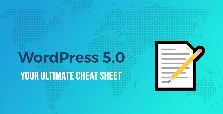 WordPress 5 0 - Your Ultimate Cheat Sheet