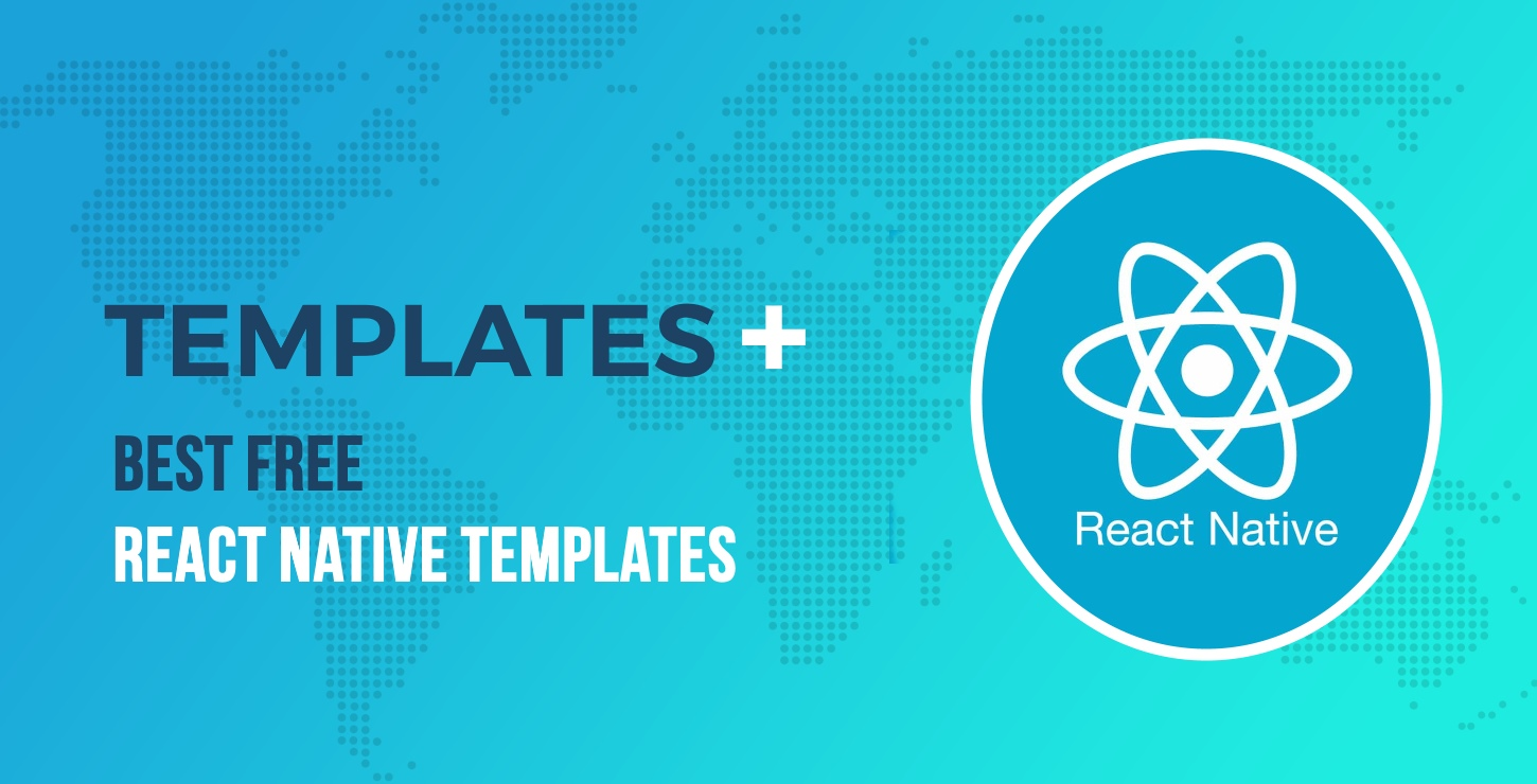 10+ Free React Native Templates to Kickstart Your App Development