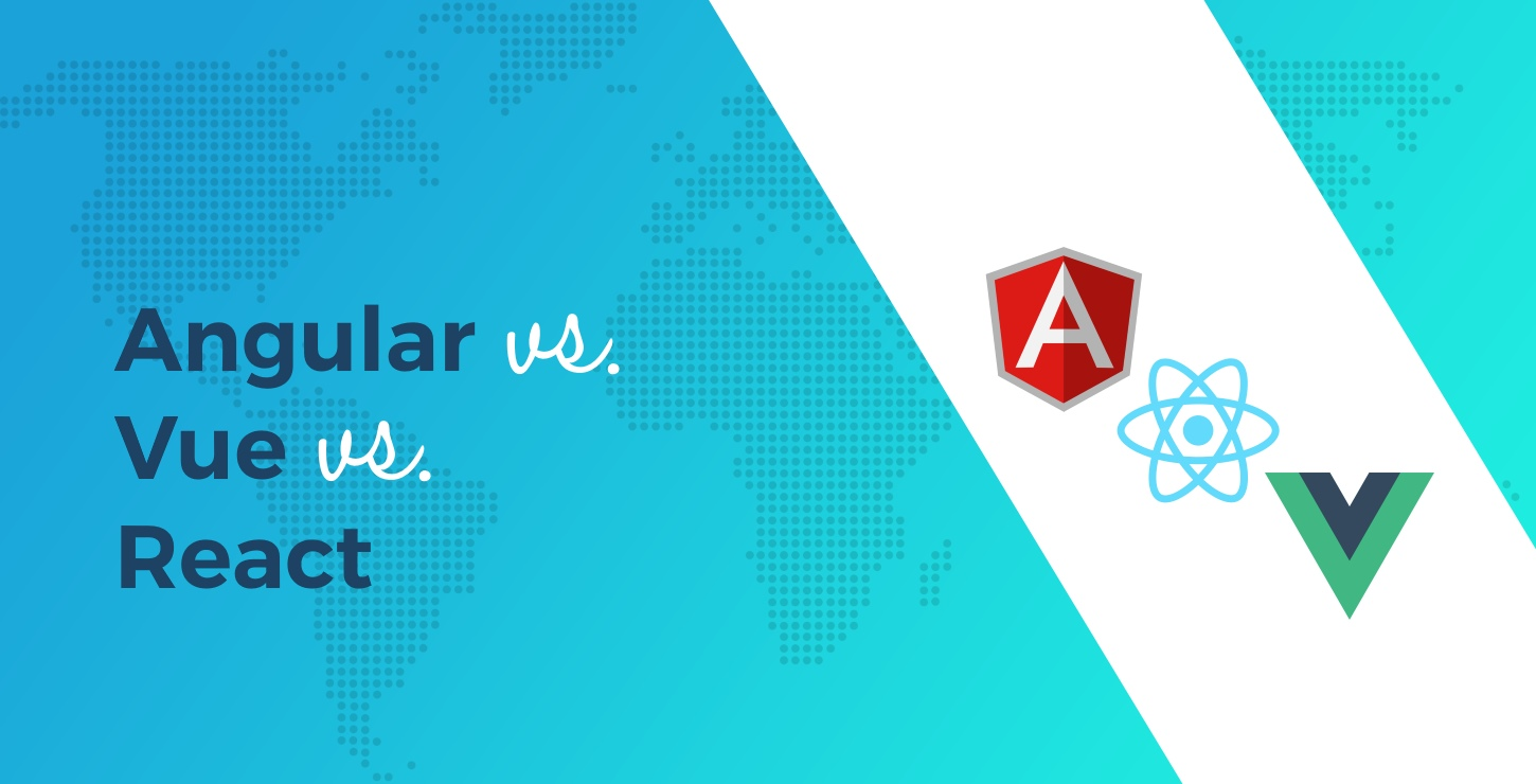 Angular vs React vs Vue: Which Framework to Choose in 2019