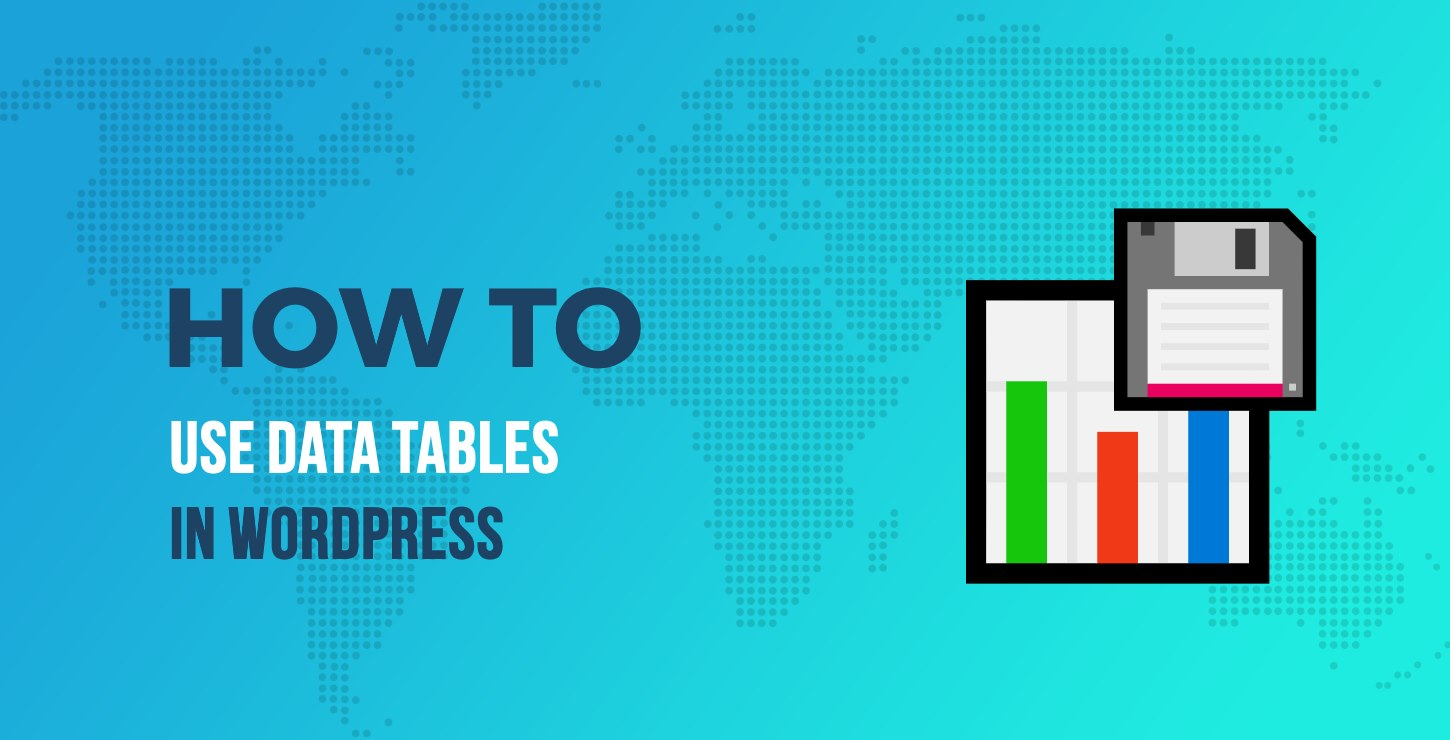 How to Use Data Tables in WordPress - Creative Ways to Build Data