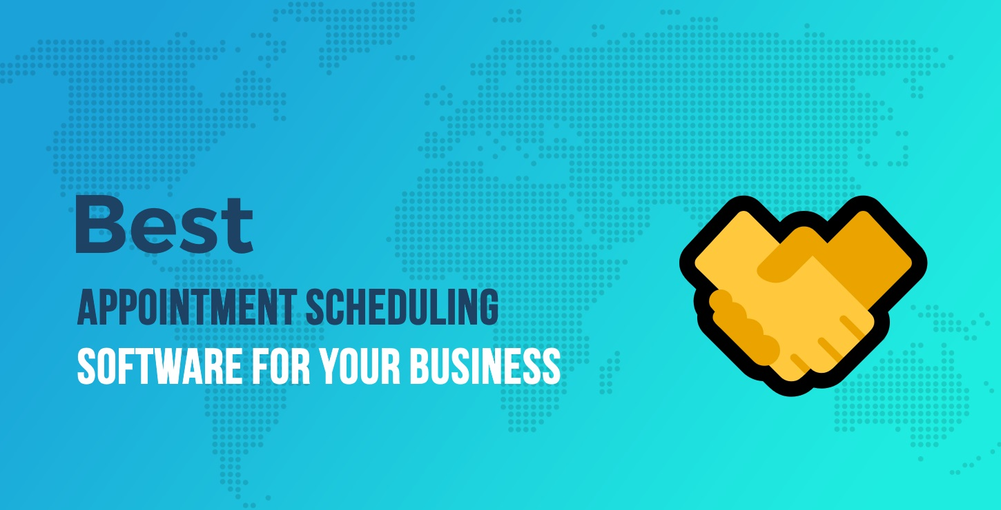 5 of the Best Appointment Scheduling Software for Your Business in 2019