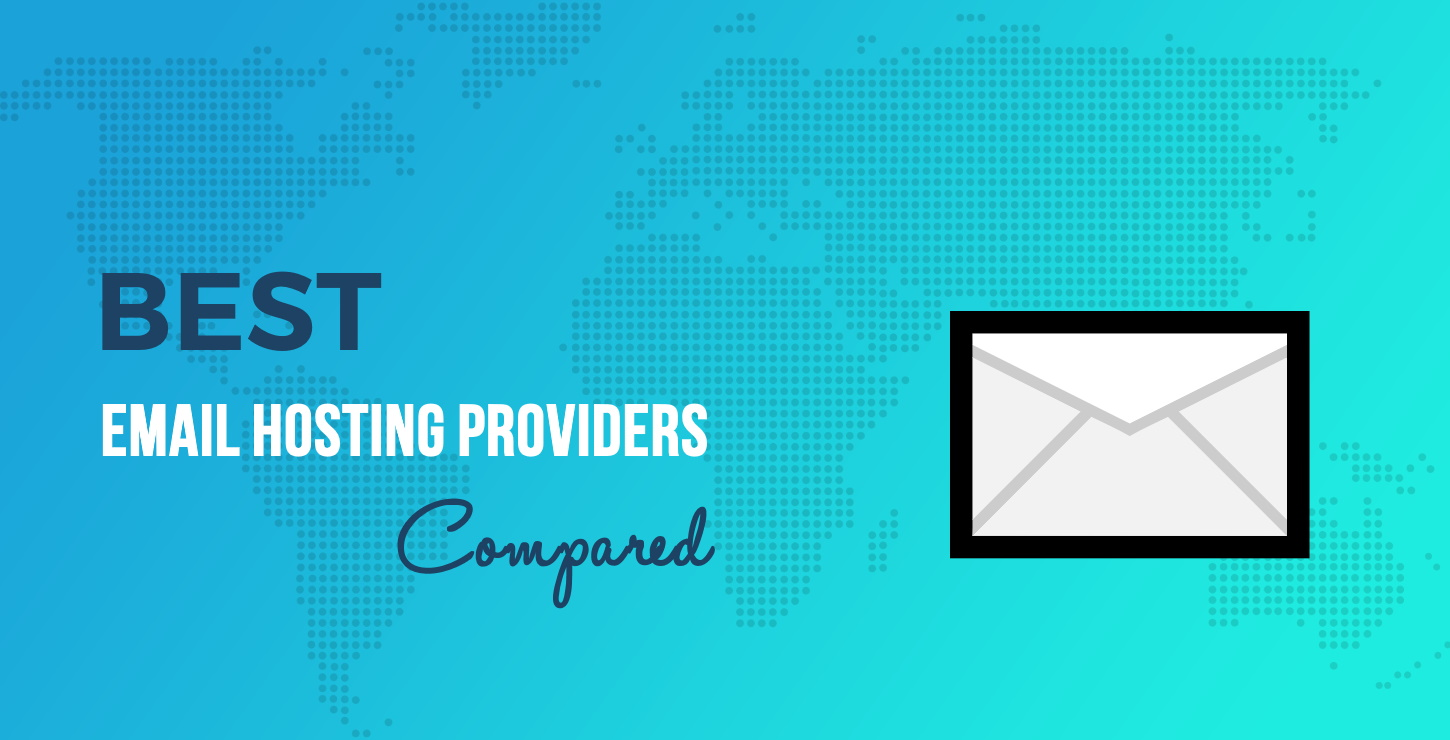 Best Email Hosting Providers: Top 6 Compared & Which Is Best
